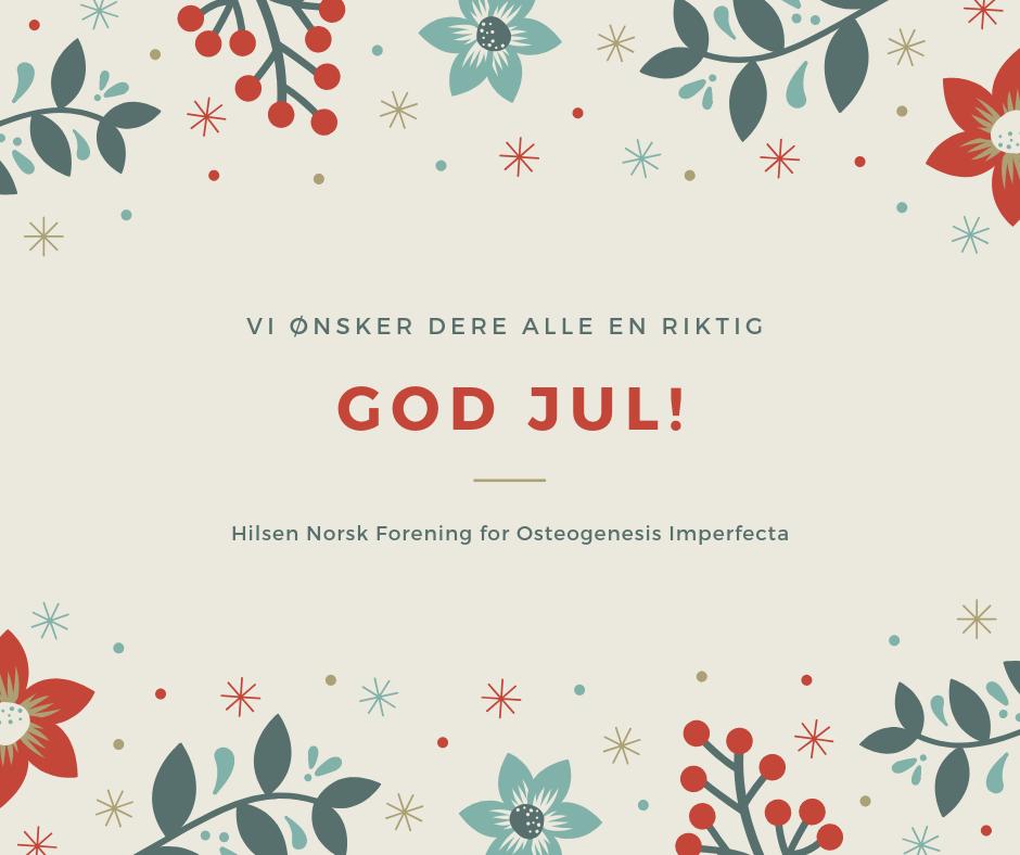 Vi ønsker dere alle en riktig god jul hilsen Norsk forening for Osteogenesis Imperfecta